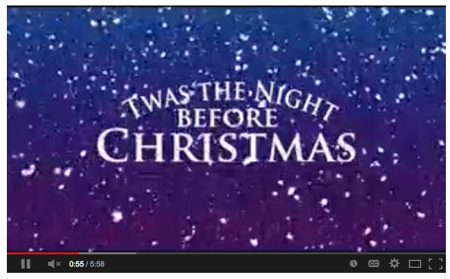 Here is the full video of Twas the Night Before Christmas on youtube ...